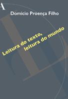 Leitura do texto, leitura do mundo | Domicio Proença Filho