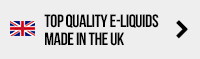Top Quality E-Liquids Made in the UK